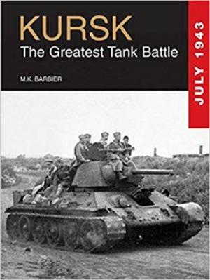 Kursk: The Greatest Tank Battle
