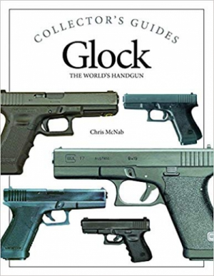 Glock: The World's Handgun (Collector's Guides)