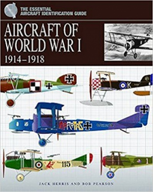 Aircraft of World War I 1914-1918 (Essential Identification Guide) 2nd Edition
