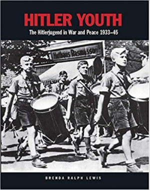Hitler Youth: The Hitlerjugend in War and Peace 1933–45