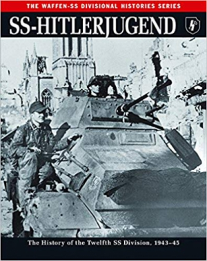 SS-Hitlerjugend: The History of the Twelfth SS Division, 1943–45 (Waffen-SS Divisional Histories)