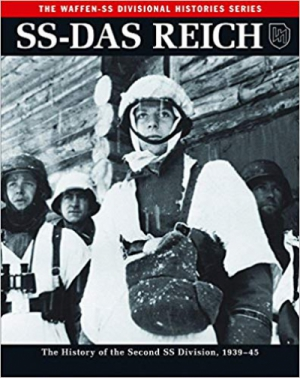 SS-Das Reich: The History of the Second SS Division, 1939–45 (Waffen-SS Divisional Histories)