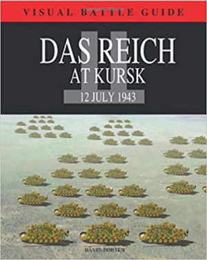Das Reich Division at Kursk: 12 July 1943 (Visual Battle Guide)