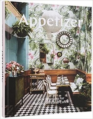 Appetizer: New Interiors for Restaurants and Cafés