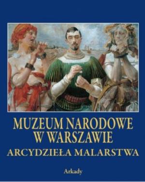 Arcydzieła Malarstwa. Muzeum Narodowe w Warszawie