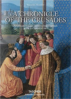 Sébastien Mamerot: A Chronicle of the Crusades