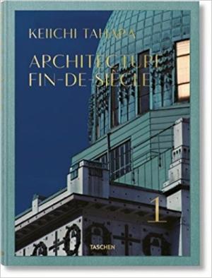Keiichi Tahara: Architecture Fin-de-Siècle (Multilingual Edition)