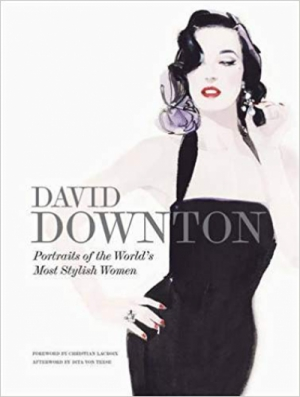 David Downton Portraits of the World's Most Stylish Women
