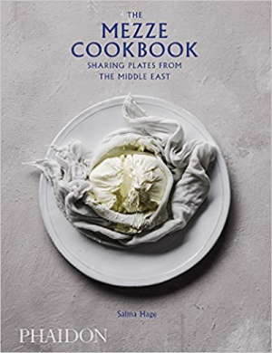 The Mezze Cookbook: Sharing Plates from the Middle Ea