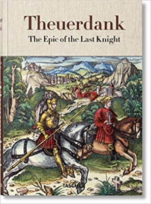 Theuerdank: The Epic of the Last Knight