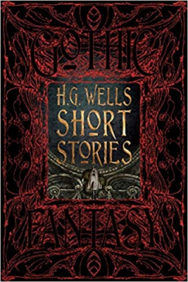 H.G. Wells Short Stories (Gothic Fantasy)