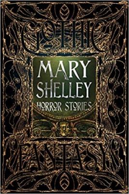 Mary Shelley Horror Stories (Romantic Fantasy)