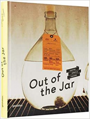 Out of the Jar: Artisan Spirits and Liqueurs