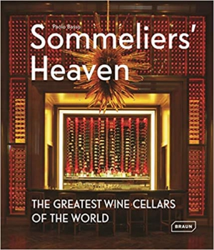Sommeliers' Heaven: The Greatest Wine Cellars of the World (BRAUN)