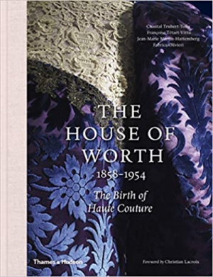 The House of Worth: The Birth of Haute Couture Illustrated Edition