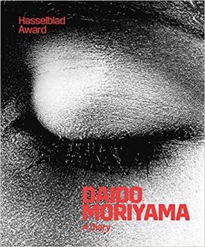 Daido Moriyama: A Diary: Hasselblad Award 2019