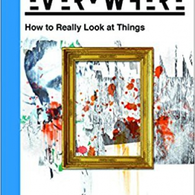 How to Really Look at Things