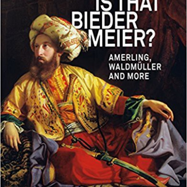 Is that Biedermeier?: Amerling, Waldmüller and More