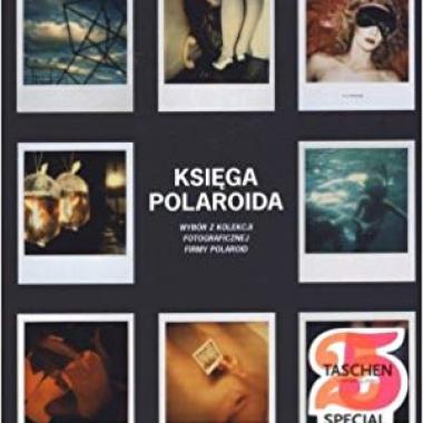 Ksiega Polaroida. Wybor z kolekcji fotograficznej firmy Polaroid (polish)