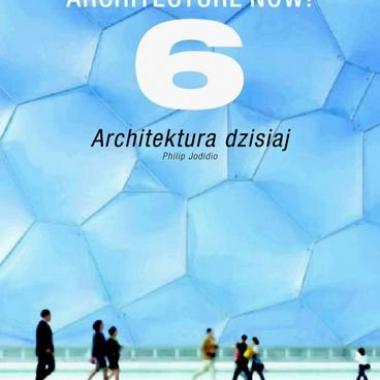Architecture now! 6 Architektura dzisiaj