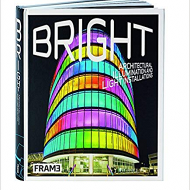 Bright: Architectural Illumination and Light Projections