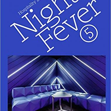 Night Fever 5: Hospitality Design