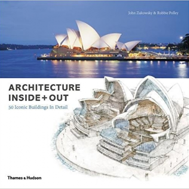 Architecture Inside + Out: 50 Iconic Buildings in Detail