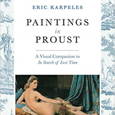 Paintings in Proust: A Visual Companion to In Search of Lost Time 1st Edition