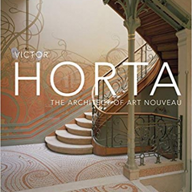 Victor Horta: The Architect of Art Nouveau 1st Edition