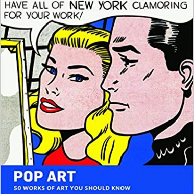 Pop Art: 50 Works of Art You Should Know (50's Series)