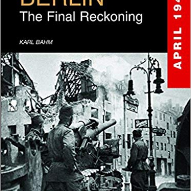 Berlin: The Final Reckoning