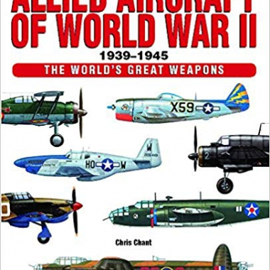 Allied Aircraft of World War II 1939-1945 (World's Great Weapons)