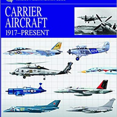 Carrier Aircraft 1917-Present (Essential Identification Guide)