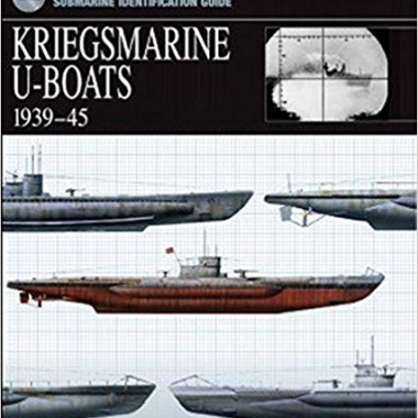 Kriegsmarine U-Boats 1939-45 (Essential Identification Guide)