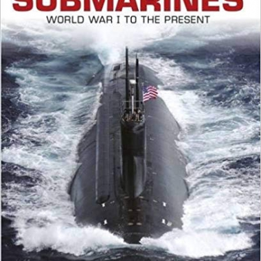 Submarines: World War I to the Present