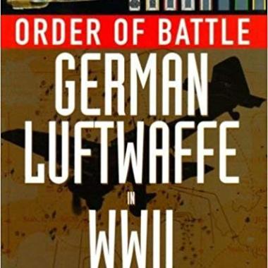 Order of Battle; German Luftwaffe in WWII
