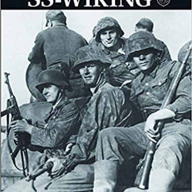 SS-Wiking: The History of the Fifth SS Division, 1941–45 (Waffen-SS Divisional Histories)