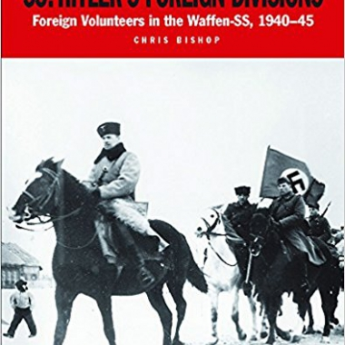 SS: Hitler's Foreign Divisions: Foreign Volunteers in the Waffen-SS 1940–45 (Military Classics)