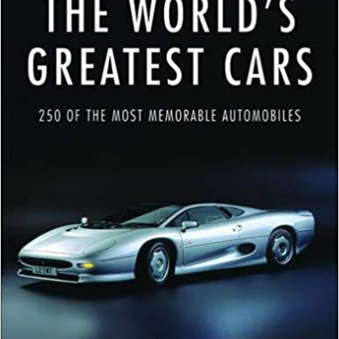 The World's Greatest Cars: 250 of the most memorable automobiles