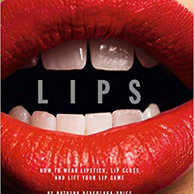 Lips: How to Wear Lipstick, Lip Gloss and Lift Your Lip Game