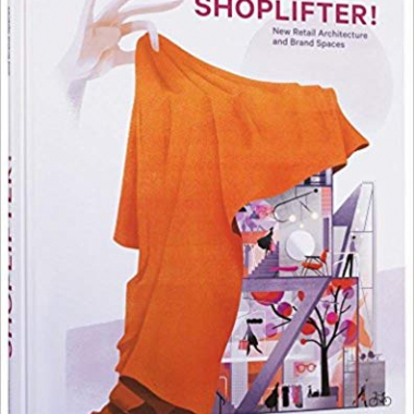 Shoplifter!: New Retail Architecture and Brand Spaces