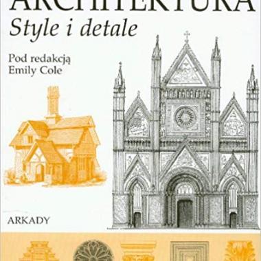 Architektura. Style i detale (Polish)
