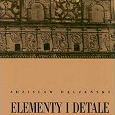 Elementy i detale architektoniczne w rozwoju historycznym (Polish)