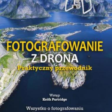 Fotografowanie z drona. Praktyczny przewodnik (Polish)