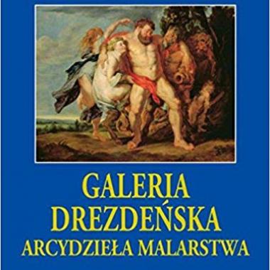 Galeria Drezdeńska. Arcydzieła malarstwa