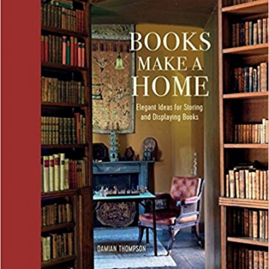 Books Make a Home: Elegant ideas for storing and displaying books