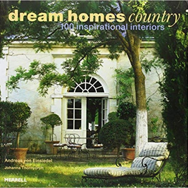Dream Homes Country    100 Inspirational Interiors