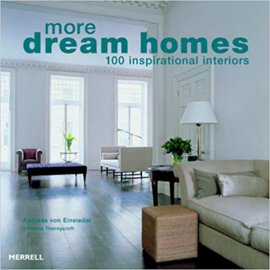 More Dream Homes    100 Inspirational Interiors