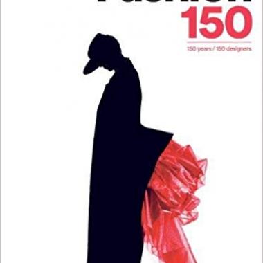 Fashion 150: 150 Years / 150 Designers