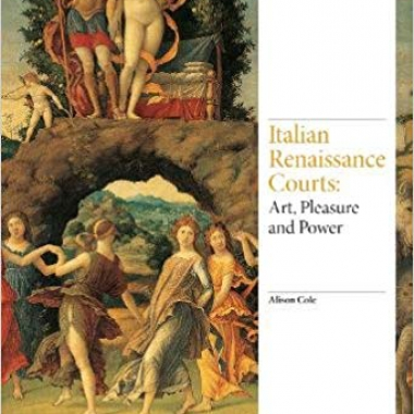 Italian Renaissance Courts: Art, Pleasure and Power (Renaissance Art)